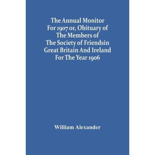 预订 the annual monitor for 1907 or, obituary of